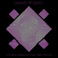 Drums of Death - This Night (Waves City Dub) / Bang The Dub